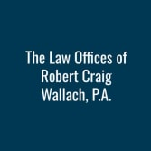 The Law Offices of Robert Craig Wallach, P.A.