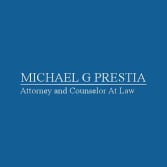Michael G. Prestia Attorney and Counselor At Law