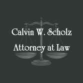 Calvin W. Scholz, Attorney At Law