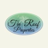 Tin Roof Properties