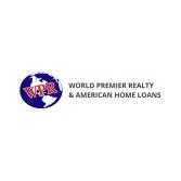 World Premier Realty & American Home Loans