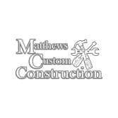Matthews Custom Construction