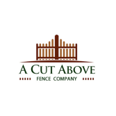 A Cut Above Fence Company