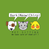 Bark! Meow! Chirp! Pet Sitting