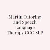 Martin Tutoring and Speech Language Therapy CCC SLP