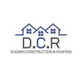 Duggan Construction and Roofing LLC