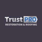 Trust Pro Restoration & Roofing