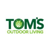Tom's Outdoor Living