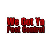 We Got Ya Pest Control