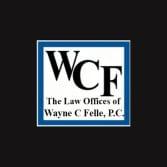 The Law Office of Wayne C Felle P.C