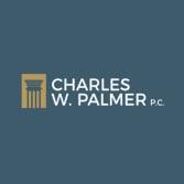 Charles W. Palmer, P.C.