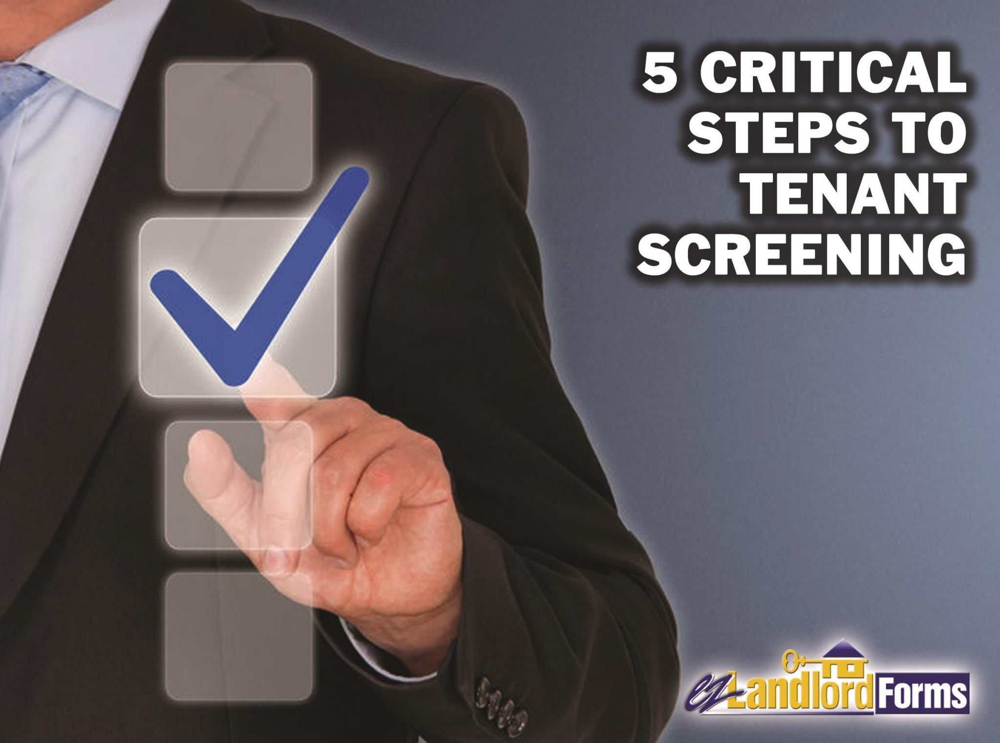 Critical Steps to Tenant Screening: Why this is the Do or Die Moment in Landlording