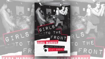 "Coming first on the list is #1 ""Girls to the Front: The True Story of the Riot Grrrl Revolution."""