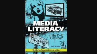 #7: Media Literacy in the K-12 Classroom by Frank W. Baker.