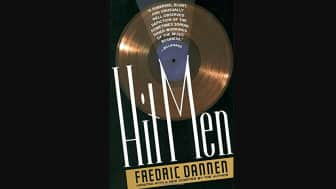 "With ""Hit Men: Power Brokers and Fast Money Inside the Music Business,"" Fredric Dannen reveals the sordid dealings and tense rivalries that made up the rise of the major American record labels."
