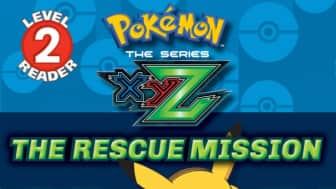 "Perfect for pre-school Pokemon fans, ""The Rescue Mission"" by Maria Borbo features Ash and the gang on a quest to protect the legendary Zygarde from the evil Team Flare."