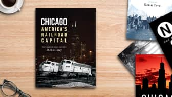 "At #7 on our list is ""Chicago: America's Railroad Capital: The Illustrated History, 1836 to Today."""