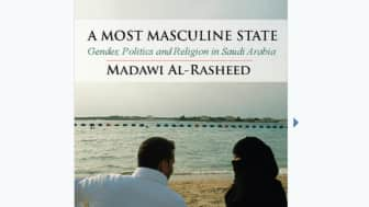 "The first is entitled ""A Most Masculine State: Gender, Politics and Religion in Saudi Arabia."""