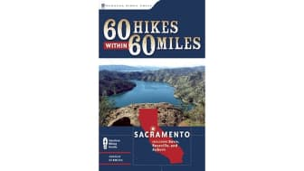 "#7: ""60 Hikes Within 60 Miles: Sacramento: Including Auburn, Folsom, and Davis."""