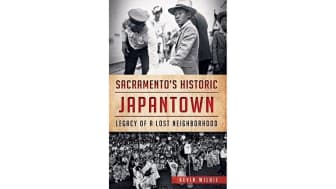 "#2: ""Sacramento's Historic Japantown: Legacy of a Lost Neighborhood."""