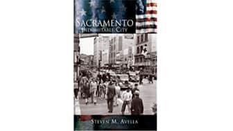 "#1: ""Sacramento: Indomitable City,"" written by Steven M. Avella, deals with the history of Sacramento."