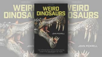 "#9 on our list is ""Weird Dinosaurs: The Strange New Fossils Challenging Everything We Thought We Knew."""
