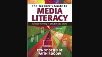 #5: The Teacher's Guide to Media Literacy, by Cyndy Scheibe and Faith Rogow.