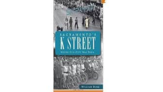#6: Sacramento's K Street: Where Our City Was Born.