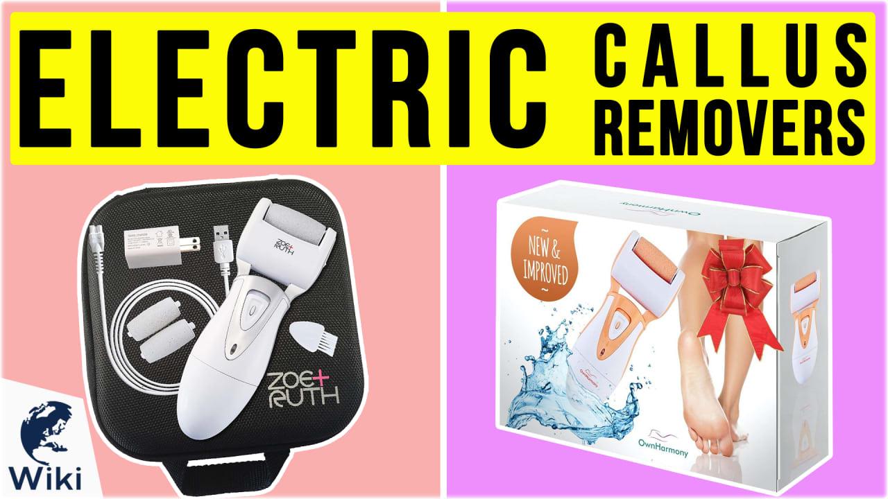 10 Best Electric Callus Removers