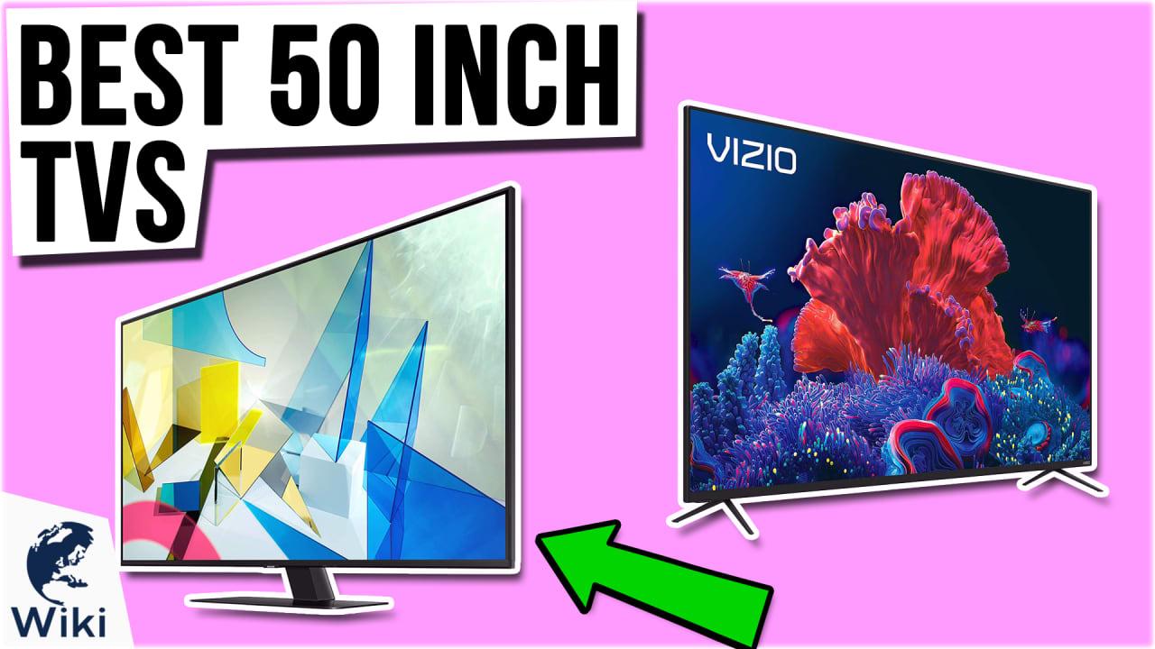 7 Best 50 Inch TVs