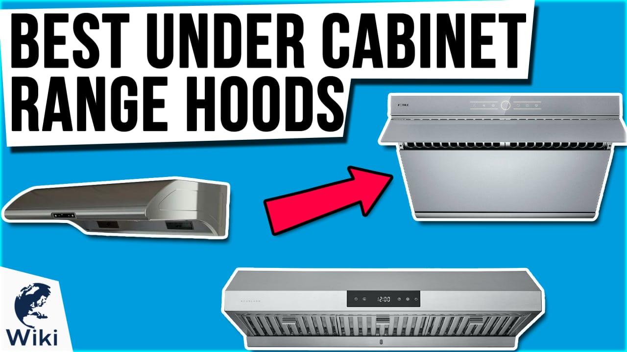 10 Best Under Cabinet Range Hoods