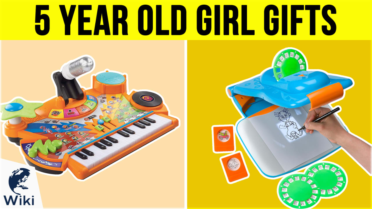 10 Best 5 Year Old Girl Gifts