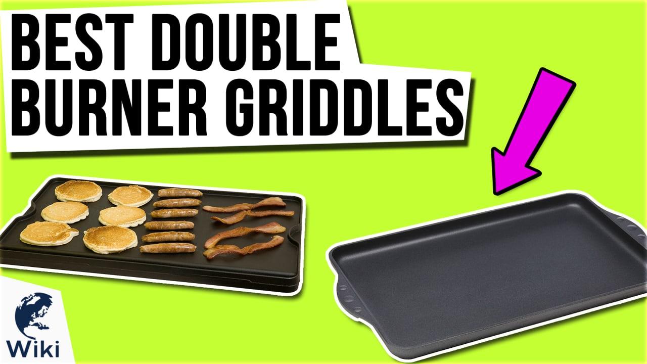 10 Best Double Burner Griddles