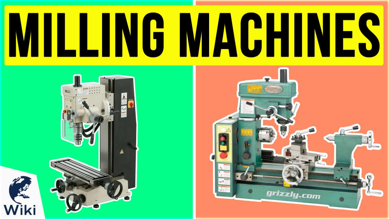 9 Best Milling Machines