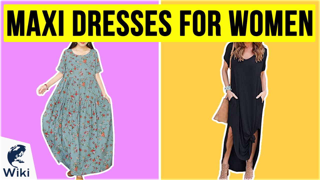 10 Best Maxi Dresses For Women