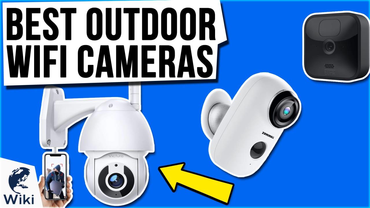 10 Best Outdoor Wifi Cameras