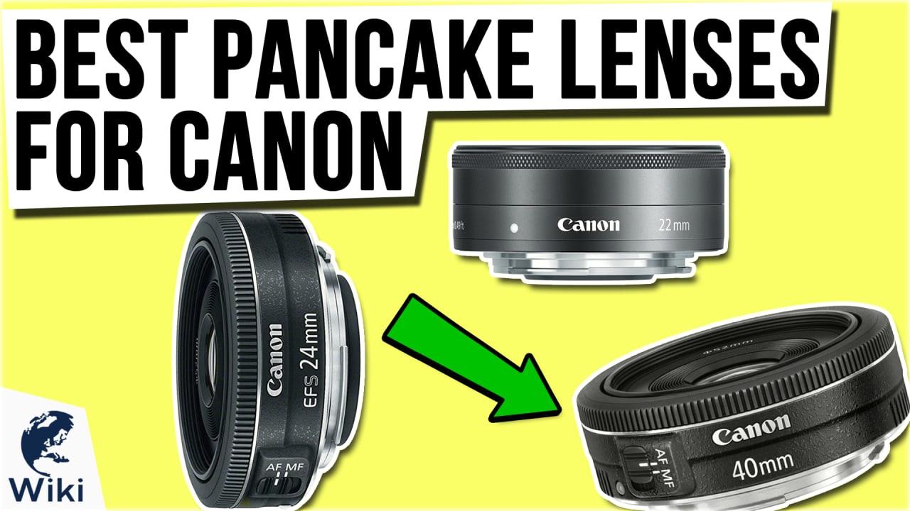 5 Best Pancake Lenses For Canon