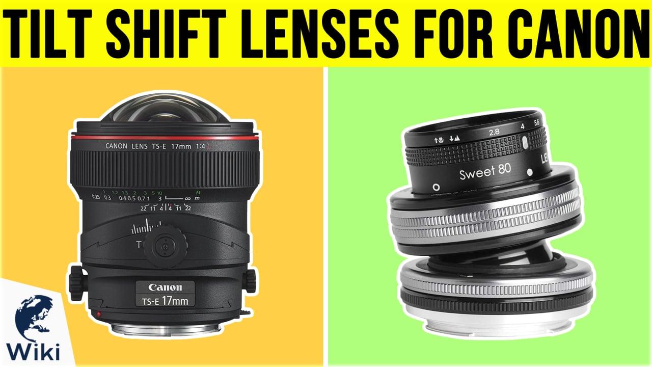 7 Best Tilt Shift Lenses For Canon