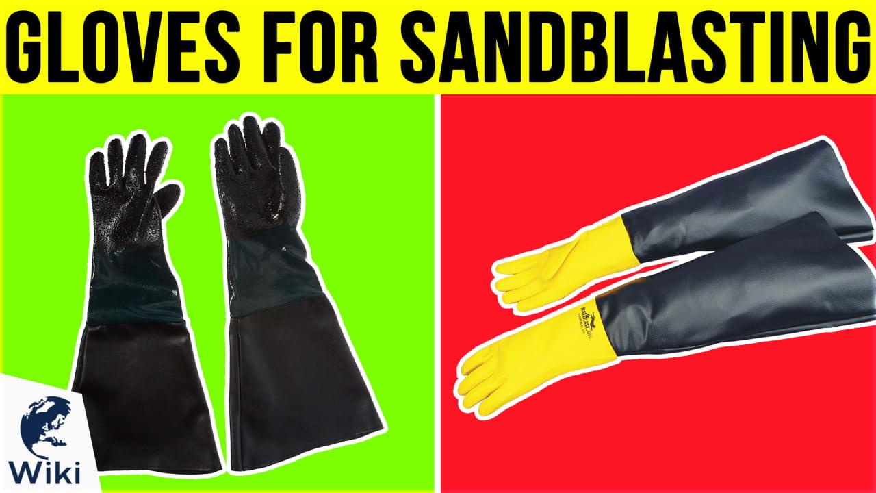 6 Best Gloves For Sandblasting