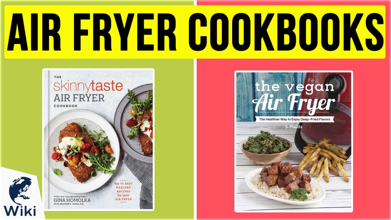 10 Best Air Fryer Cookbooks