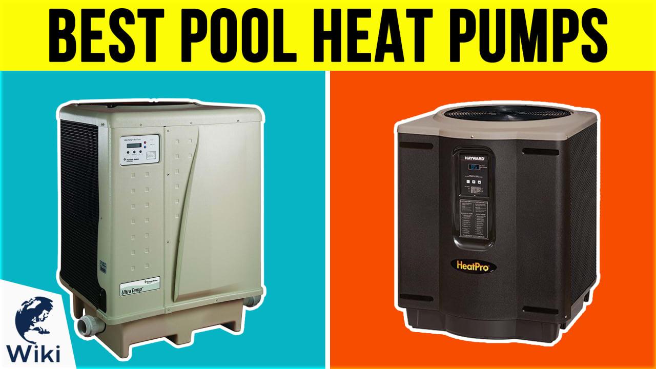 7 Best Pool Heat Pumps