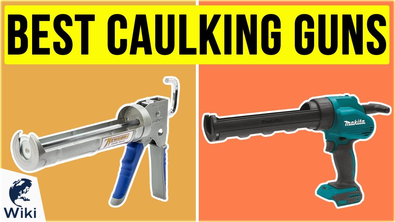 10 Best Caulking Guns