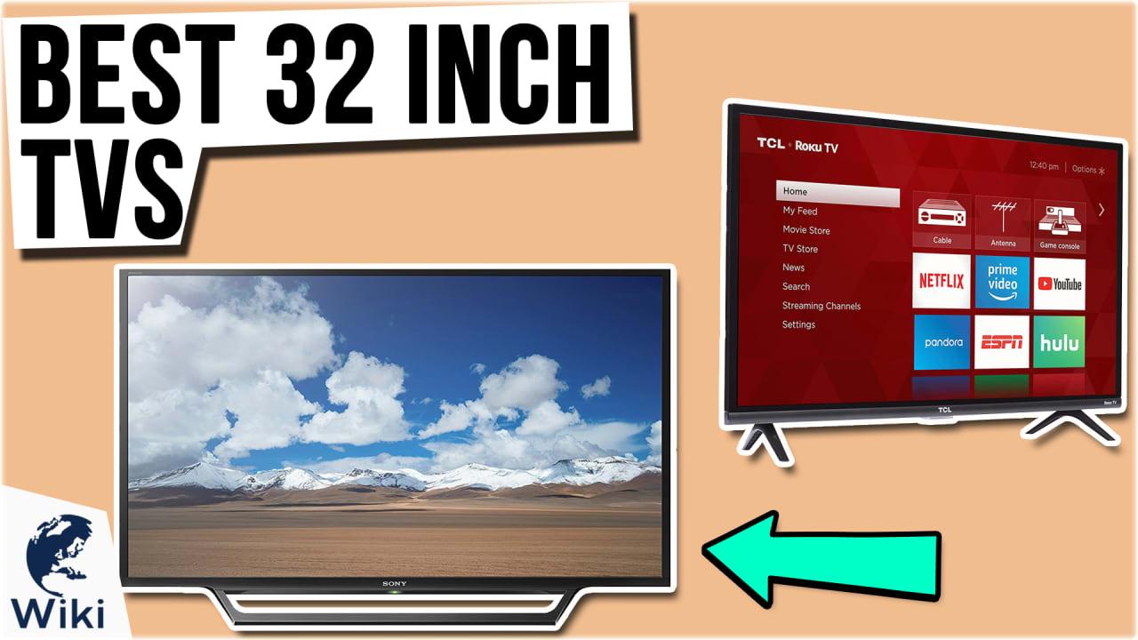 8 Best 32 Inch TVs