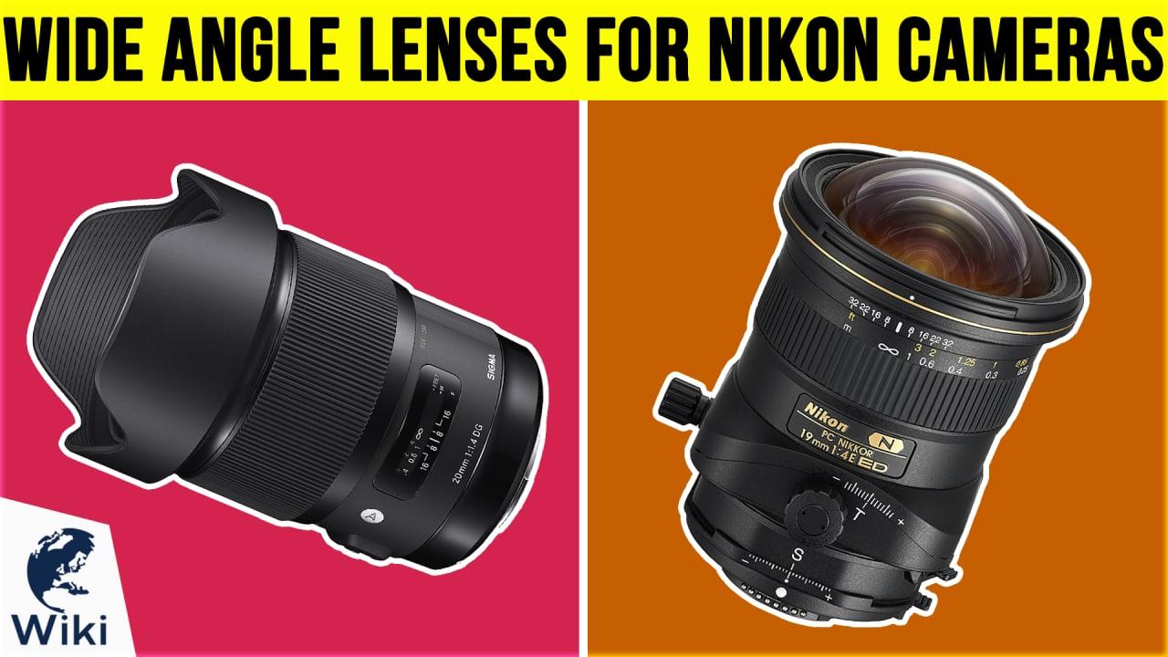 10 Best Wide Angle Lenses For Nikon Cameras