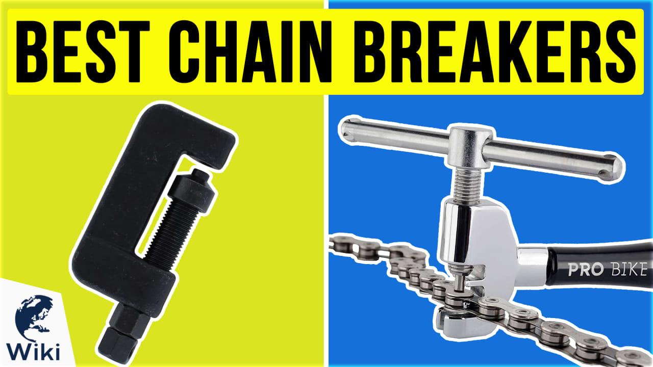 9 Best Chain Breakers