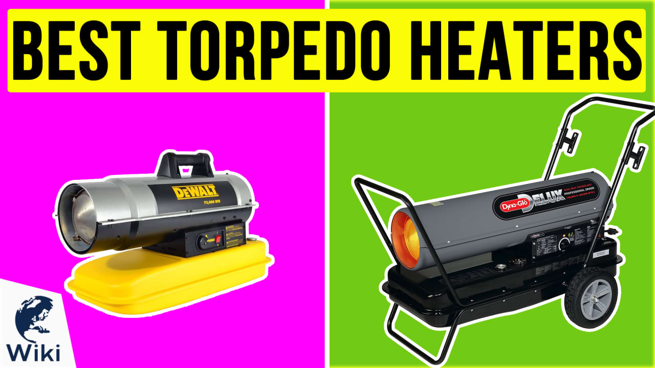 8 Best Torpedo Heaters
