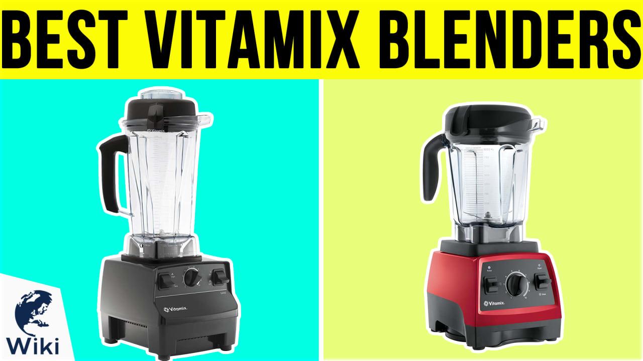 10 Best Vitamix Blenders