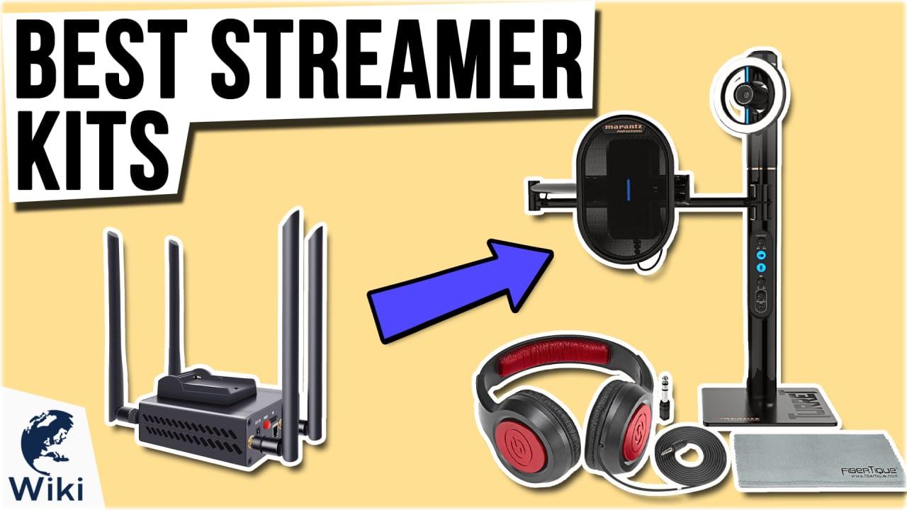 7 Best Streamer Kits
