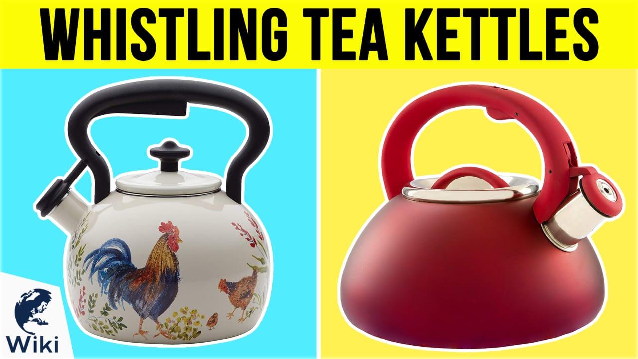 10 Best Whistling Tea Kettles