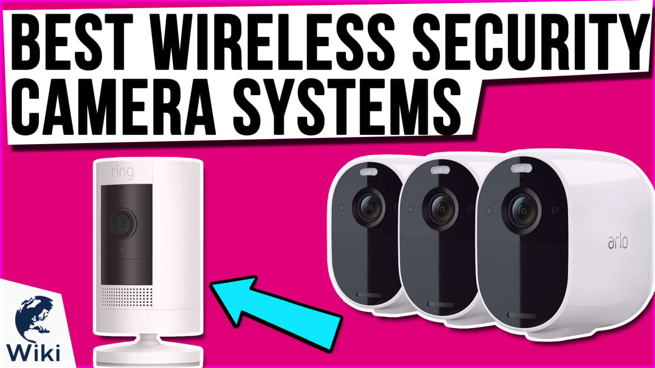 10 Best Wireless Security Camera Systems